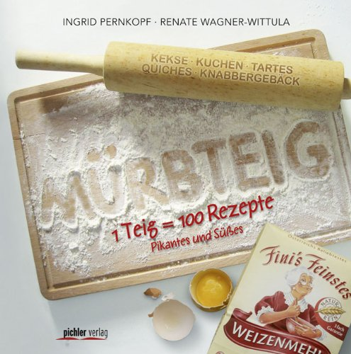 Suchen : Mrbteig: 1 Teig &#61; 100 Rezepte . Pikantes und Ses